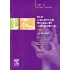 Atlas de techniques articulaires ostéopathiques: Tome 1. Les membres