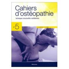 Cahiers d'ostéopathie 5 Techniques structurelles rachidiennes