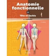 Anatomie fonctionnelle Tome 3 Tête et rachis