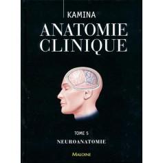 Anatomie clinique Tome 5 Neuroanatomie- Pierre Kamina