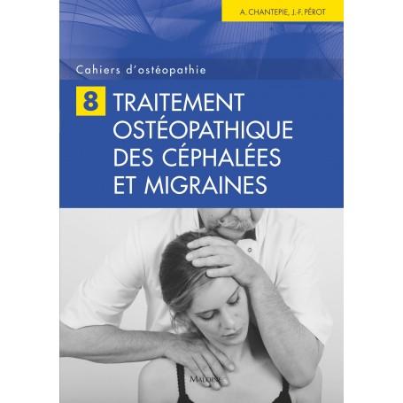 Cahiers d'ostéopathie 8 Traitement ostéopathique des céphalées et migraines